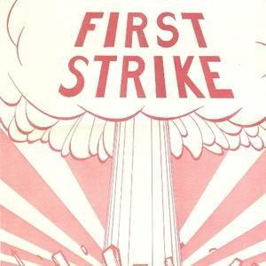 The poster for an early production of 'First Strike'. Phil Phelan designed both the poster and the set for the production and probably that was the best thing about it. The venue was the Tarragon Extra Space and he built a looming ceiling that suggested the audience was all in a bunker.