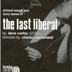 Post for 'The Last Liberal', at Great Canadian Theatre Company, 2005.