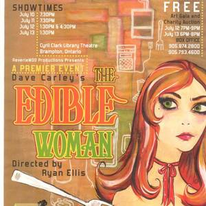 Poster for the Brampton production of 'The Edible Woman'. Ryan Ellis directed.
